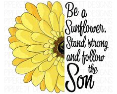 Sunflower Quotes, Sunflower Cards, Son Quotes, Words Quotes, Mommy Quotes, 5 Minute Image, Rustic Fall Decor, Sublime Shirt, Stand Strong