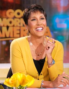 Robin Roberts - Love her for being courageous enough - not just to fight cancer but also for Who she is! KUDOS!