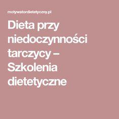 Dieta przy niedoczynności tarczycy – Szkolenia dietetyczne