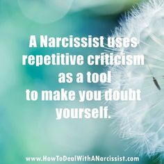 A narcissist uses repetitive criticism as a tool to make you doubt yourself. Narcissistic abuse hurts we can heal loves this Pin Thanks Abuse Narcissistic Mother, Narcissistic Behavior, Narcissistic Sociopath, Narcissistic Personality Disorder, Narcissist Father, Verbal Abuse, Emotional Abuse, Emotional Intelligence, Abusive Relationship