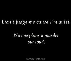 No one plan a murder out loud;*