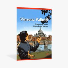 The life of Vincent Pallotti – comic, illustrated by French Artist Bernard Dufossé. Western Comics, Papst Johannes Xxiii, Inspirational Books, French Artists, Kirchen, Comic Books, Cover, Illustration, Movie