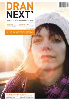 Was hält dich am Glauben? DRAN NEXT Ausgabe 3/2013