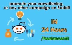 promote your crowdfuning, or any other campaign on Reddit by freelancer45