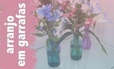 Arranjo de Flores em Garrafas