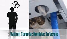 Vaillant Servisi: Vaillant Turbotec Kombiye Su Basma