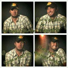 i know its lame but its Luke Bryan people! Luke Bryan Funny, Luke Bryan Quotes, Country Lyrics, Country Quotes, Country Music Artists, Country Singers, Country Men, Country Girls, Country Life