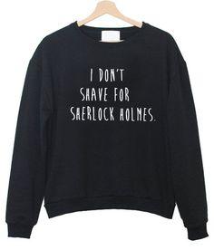 i don't saave Sweatshirt #sweatshirt #shirt #sweater #womenclothing #menclothing #unisexclothing #clothing #tups