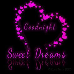 Sweet dreams My Love . Hope you dream of me tonight. Good Night Love Quotes, Good Night Prayer, Good Night Blessings, Good Night Image, Good Morning Good Night, Goid Night, Good Night Sister, Good Night Friends, Romantic Good Morning Messages