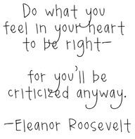 (: do what you feel is right