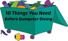 Top 10 Things You Need Before Dumpster Diving
