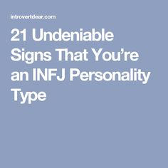 21 Undeniable Signs That You're an INFJ Personality Type