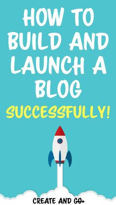 How to build and launch a blog successfully - a step-by-step guide for new bloggers to start a blog and successfully launch it to the world! #startablog #createandgo