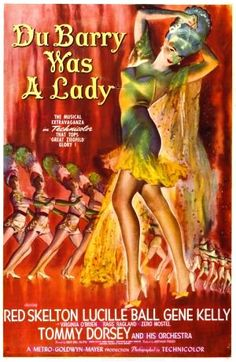 Du Barry Was A Lady. Red Skelton, Lucille Ball, Gene Kelly, VIrginia O'Brien, Tommy Dorsey and His Orchestra. Directed by Roy Del Ruth. Gene Kelly, Lucille Ball, Classic Movie Posters, Movie Poster Art, Classic Movies, Metro Goldwyn Mayer, Old Movies, Vintage Movies, 1940s Movies