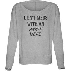 Don't mess with army wife | Customized fun top for the army wife.