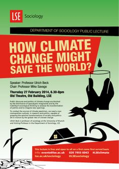 Professor Ulrich Beck: 'How Climate Change Might Save the World?', 27 February 2014. februari 2014, 27 februari, event poster, climat chang, sociolog public, public event, climate change, lse sociolog