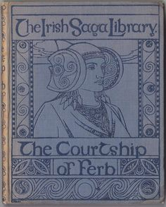 A. H. Leahy, The Courtship of Ferb, illustrated by Caroline Watts (London: David Nutt, at the Sign of the Phoenix, 1902