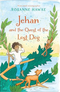 Booktopia has Jehan and the Quest of the Lost Dog by Rosanne Hawke. Buy a discounted Paperback of Jehan and the Quest of the Lost Dog online from Australia's leading online bookstore. Dogs Online, Australian Authors, Losing A Dog, Reading Time, Children's Literature, Book Photography, Natural Disasters, Read Aloud, Creative Writing