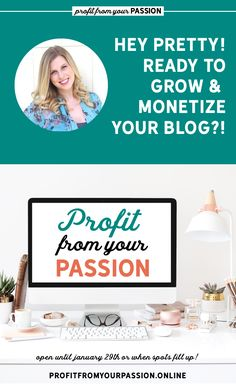 HEY BLOGGER! Ready to grow and monetize the blog you love!? Don't miss my brand new program: Profit From Your Passion!!
