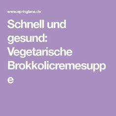 Schnell und gesund: Vegetarische Brokkolicremesuppe
