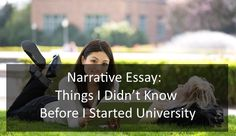 Narrative Essay: Things I Didn't Know Before I Started University Creative Writing Essays, Essay Writing, Narrative Essay, Essay Examples, University, College, Colleges, Community College