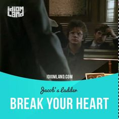 """Break your heart"" means ""to make you very sad"".  Text in the clip from ""Jacob's Ladder"": - I'm sorry, Mr. Singer, but you know how many people come to me with the injustices of the world? It would break your heart. - Listen, Mr. Geary, this is very important to us. The Army did something to us, and we've got to find out what.  #idiom #idioms #slang #saying #sayings #phrase #english #learnenglish #studyenglish #language #vocabulary #efl #esl #tesl #tefl #toefl #ielts #toeic #jacobsladder"