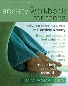 Give your fearful child or teen a good self-help book to support him or her on the journey to confidence and calm.