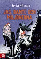 Sofia, 8 år, webboktipsar om Jag, Dante och miljonerna av Frida Nilsson. En bankdirektör och en råtta, vilket par.