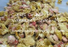 Cupid's Crunch Recipe. Valentine's Snack Mix #Recipe