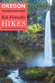 A guide for family friendly hiking in Oregon's Columbia River Gorge featuring waterfalls, bridges, best hikes for children and more.