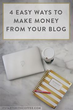 4 Easy Ways To Make Money From Your Blog