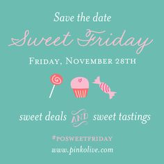 Save the date   Sweet Friday is Coming�