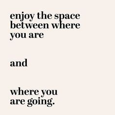 Will Sing for Wine | Quotes for Staying Grounded During Transitional Moments Motivacional Quotes, Words Quotes, Best Quotes, Life Quotes, Sayings, Space Quotes, Pretty Words, Cool Words, Beautiful Words