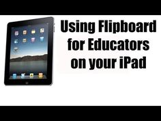 ▶ Using Flipboard for Educators - How to share and curate content on your iPad - YouTube