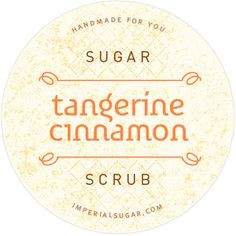 Tangerine Cinnamon Sugar Scrub Label