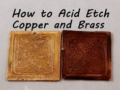 How to Acid Etch | Etching Copper and Brass