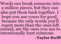 Use your words for GOOD! Our World would be a better place <3