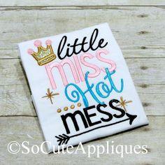 Little Miss Hot Mess* Custom Appliqué Shirt * Custom Embroidery * by RockintheTutu on Etsy