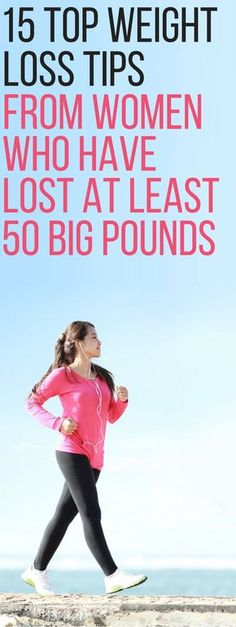 15 weight loss tips from women who have lost 50 pounds.