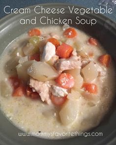 Mommy's Favorite Things: Cream Cheese Vegetable and Chicken Soup