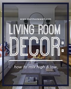 """Living Room Design on a Budget: The Art of Mixing the High and Low 