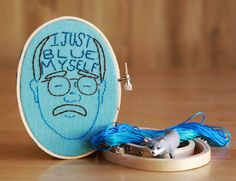 I Just Blue Myself embroidered wall art on Etsy, $22.00