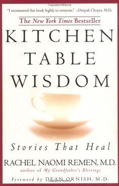 Kitchen Table Wisdom: Stories That by Rachel Naomi Remen #Books #Kitchen_Table_Wisdom #Rachel_Naomi_Remen #Healing #Spirituality #Medicine #Biography
