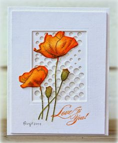 card by Birgit. Must remember this design for other background cut-outs and die-cut flowers. Really cute.