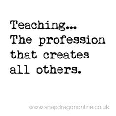 Teaching creates all other jobs