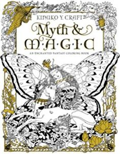 Myth Magic An Enchanted Fantasy Coloring Book By Kinuko Y