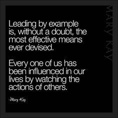 Que increíble cita! Liderar con el ejemplo! No hay otra manera! O lo que es nuestro pilar trata a los demás como tú quisieras ser tratado, también con la gente a la que debes agradecer cada día que trabaje junto a tí!  Leading by example... #liderazgo #ejemplo #influencia #motivación #marykayash #cita