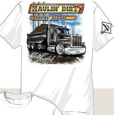 "A white t-shirt to prove truckers don't get dirty! ""Keepin' Clean"" Price: $20.00 Large Truck, Truck Parts, Cool Stuff, T Shirt, Cool Things, Supreme T Shirt, Tee Shirt, Tee"