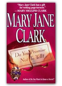 Do You Promise Not to Tell? by Mary Jane Clark