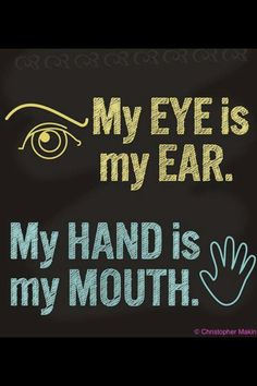I pinned this to inform others what is truly the eyes and mouth of us who are Deaf or Hard of Hearing.